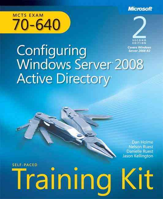 Mcts Self-Paced Training Kit (Exam 70-640) By Holme, Dan/ Ruest, Nelson/ Ruest, Danielle/ Kellington, Jason